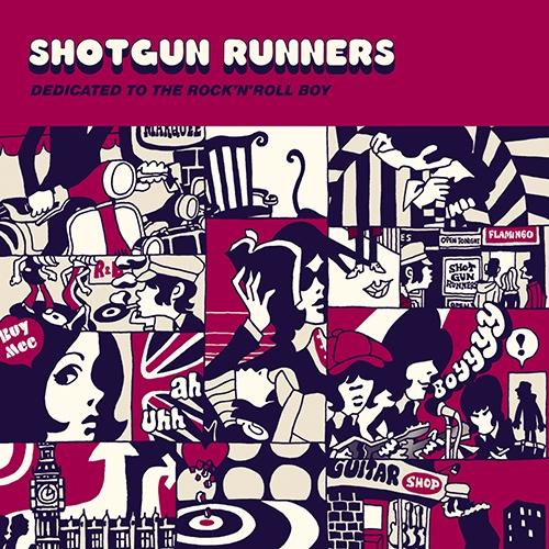 Shotgun Runners / DEDICATED TO THE ROCK'N'ROLL BOY