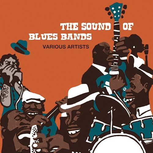 V.A. The Sound of Blues Bands ブルースの絆~ザ・サウンド・オブ・ブルース・バンド