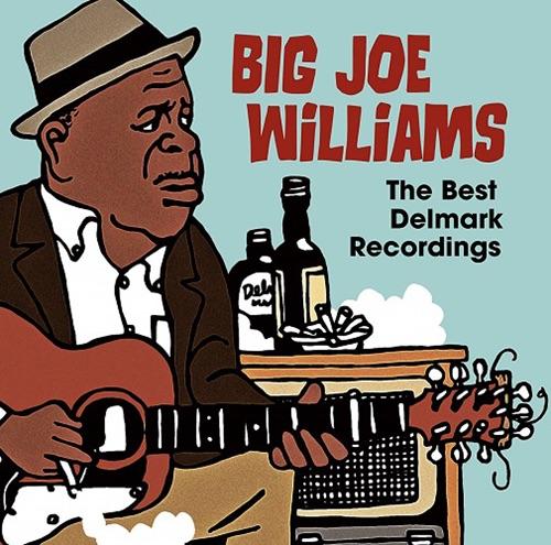 BIG JOE WILLIAMS / The Best Delmark Recordings